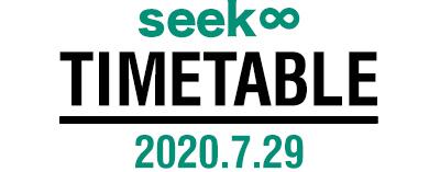 seek∞ TIMETABLE 2020.7.29
